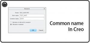 How to Change the common name in Creo 3.0 parametric