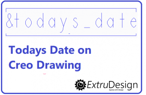 Today's Date In Creo Drawing | &todays_date