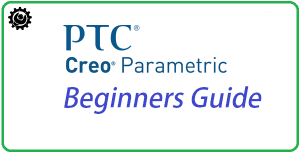 PTC Creo Tutorial Guide for Beginners |Creo parametric 3.0