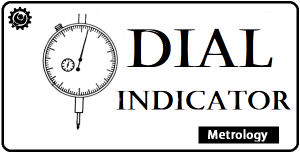 Dial Indicator | Dial Gauge | Types Of Dial Indicators | Working Principle