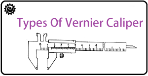 What are the different vernier caliper types?