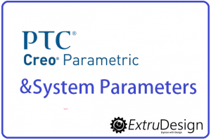 List of Creo System Parameters for Drawings