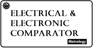 Electrical comparators and Electronic Comparators