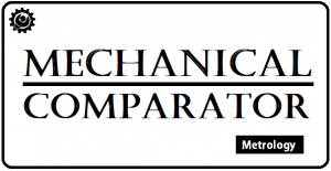 What are the Mechanical Comparators? | Metrology