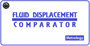 How Fluid Displacement Comparator Works?