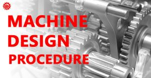 What is Machine Design Procedure?