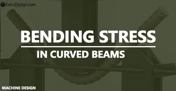 bending stress in curved beams
