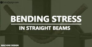 What is Bending stress ? Bending stress in Straight beams?
