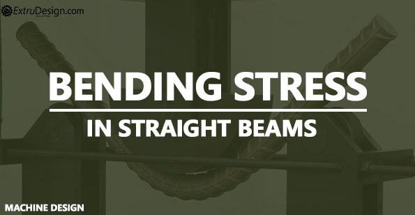 Bending stress in Straight beams