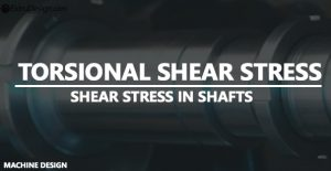 What is Torsional stress? | Torsional Shear Stress