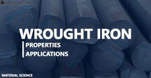 What is Wrought Iron? What are the properties and applications?