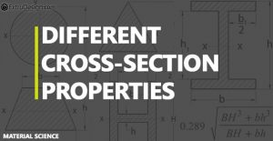 What are the different commonly used cross-section properties ?