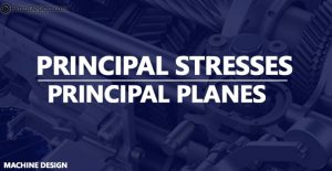 What are the Principal Stresses and Principal Planes?