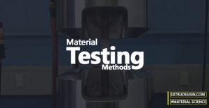 What are the different Material Testing Methods? (Testing of Materials)