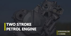 What is 2 Stroke Engine? | 2 Stroke Petrol Engine