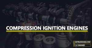 What is Compression Ignition Engine?