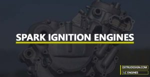 What is a Spark Ignition Engine?
