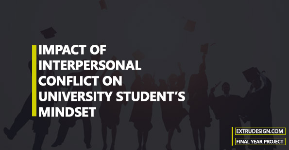 Impact of interpersonal conflict on university students' mindset