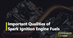 Important Qualities of Spark-Ignition Engine Fuels