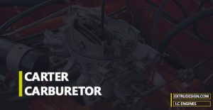 Carter Carburetor: Construction and Working Principle