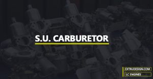 S.U Carburetor: Construction and Working Principle