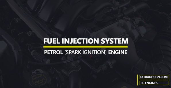 Fuel Injection in SI Engine [Fuel Injection System in Petrol Engine]