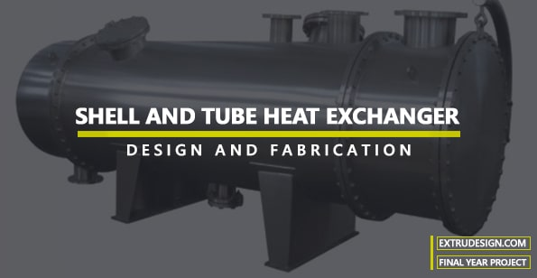 SHELL AND TUBE HEAT EXCHANGER - ExtruDesign