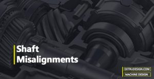 What is a shafts misalignment? |Causes|Effects|