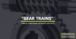 Different Types of Gear Trains used in the Power Transmissions