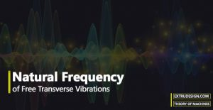 Natural Frequency of Free Transverse Vibrations