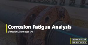 Corrosion Fatigue Analysis of Medium Carbon Steel C45