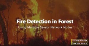 Fire Detection in Forest Using Multiple Sensor Network Nodes