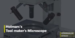 What is Tool Maker's Microscope in Metrology?