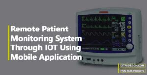 Remote Patient Monitoring System Through IOT Using Mobile Application