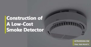 Construction of A Low-Cost Smoke Detector