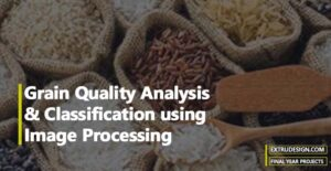 Grain Quality Analysis & Classification using Image Processing Techniques