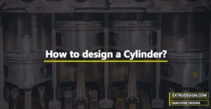 How to design a Cylinder?