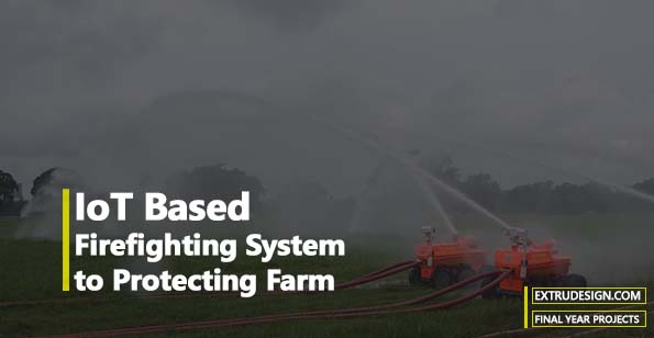 IoT Based Firefighting System To Protecting Farm