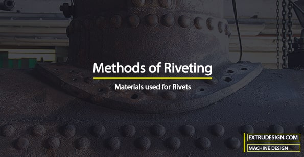 Methods of Riveting and Material used for Rivets