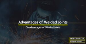 Advantages and Disadvantages of Welded Joints over Riveted Joints