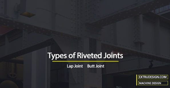 different types of Riveted Joints